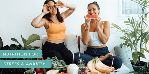 Nutrition for Stress and Anxiety: The Food-MoodWorkshop Brisbane