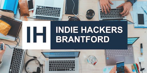 Indie Hackers Brantford Meetup #1