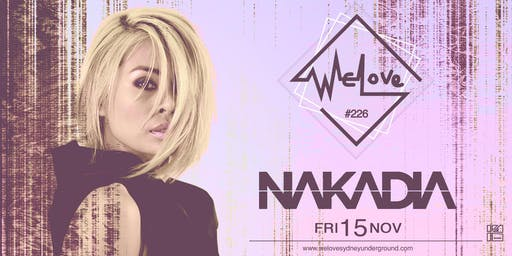 WeLove #226 // Nakadia (Get Physical, Cocoon)
