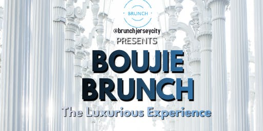 Boujie Brunch (The Luxurious Experience)