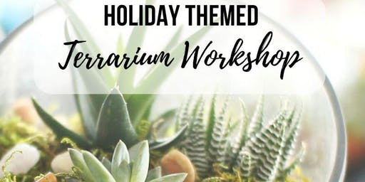 Build Your Own Holiday Terrarium Workshop (BYOB)