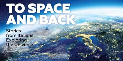 TO SPACE and BACK, Stories from Italians Exploring the Universe
