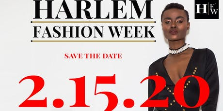 Harlem Fashion Week Season 8 Early Bird Tickets tickets