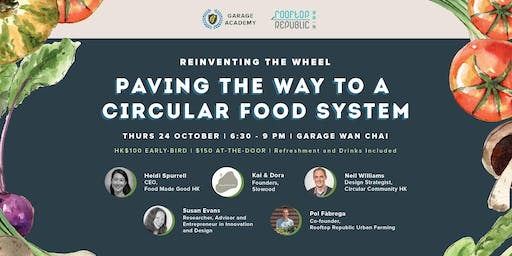 Reinventing The Wheel: Paving The Way To A Circular Food System