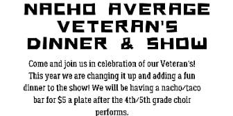 Nacho Average Veteran's Dinner & Show
