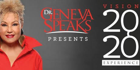 Dr. Geneva Speaks Presents Vision 2020 Experience tickets