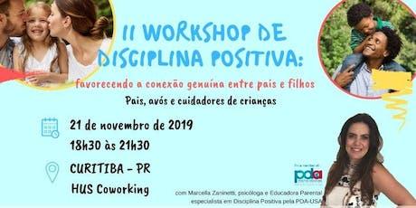 II Workshop de Disciplina Positiva [CURITIBA] com Marcella B. Zaninetti ingressos