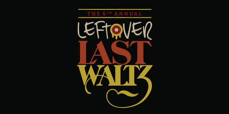 Leftover Last Waltz tickets
