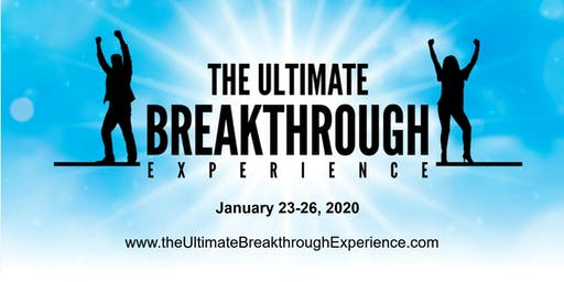 The January 2020 Ultimate Breakthrough Experience!