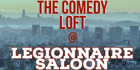 The Comedy Loft: Stand Up Comedy at The Legionnaire Saloon tickets