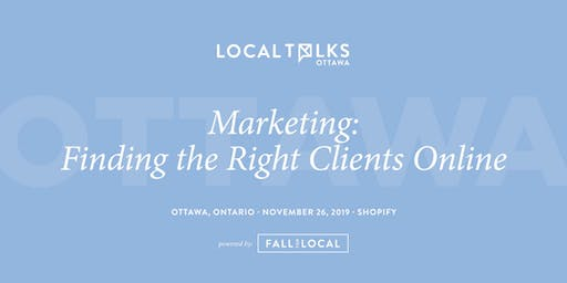 LocalTalks Ottawa | Marketing: Finding the Right Customers Online