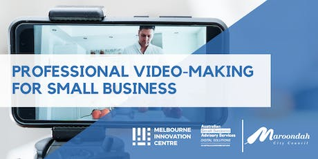 Professional Video Making for Small Business - Maroondah tickets