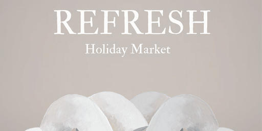 Refresh Holiday Market