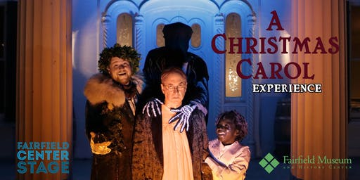 A Christmas Carol Experience 2019 Fairfield Center Stage & Fairfield Museum
