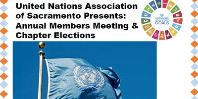 UN Association of Sacramento: Annual Members Meeting & Chapter Elections