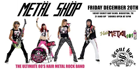 METAL SHOP - the Ultimate 80's Hair Metal Rock Band tickets