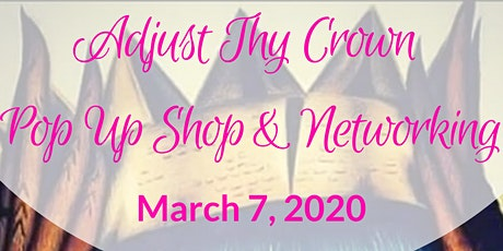Adjust Thy Crown Pop Up Shop and Networking tickets