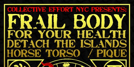 Collective Effort Presents: Frail Body, For Your Health at GS tickets