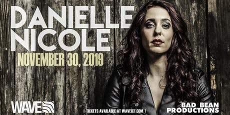 Danielle Nicole live at Wave tickets