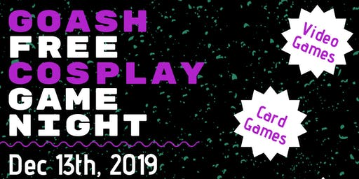 GOASH Free Cosplay Game Night
