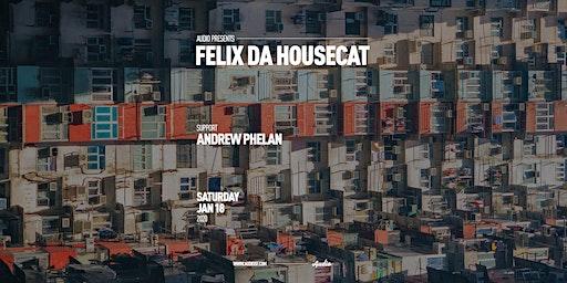 Felix da Housecat @ Audio