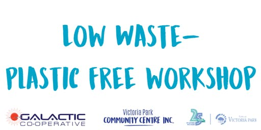 Low Waste- Plastic Free Workshop