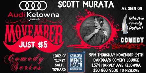 Audi Kelowna Movember $5 Comedy Series with Scott Murata for Mental Health