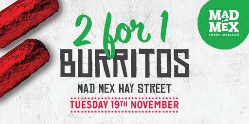 2-for-1 Burrito Day | Mad Mex Hay St