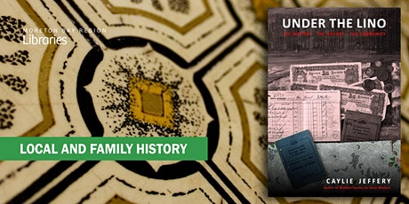 Under The Lino: The mystery, the history and the community - North Lakes Library tickets