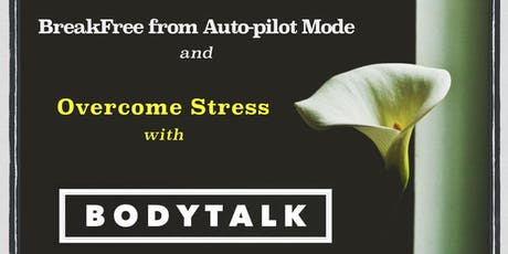 Overcome Stress  by Breaking-Free from Auto-pilot  Mode tickets