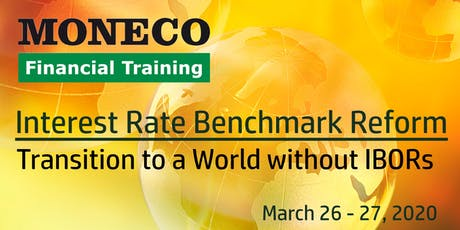 Reform of Interest Rate Benchmarks: Transition to a World without IBORs tickets