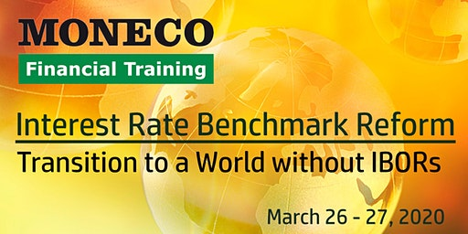 Reform of Interest Rate Benchmarks: Transition to a World without IBORs