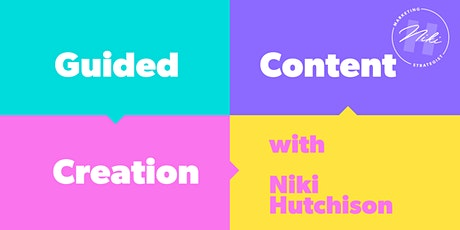 Guided Content Creation with Niki Hutchison tickets