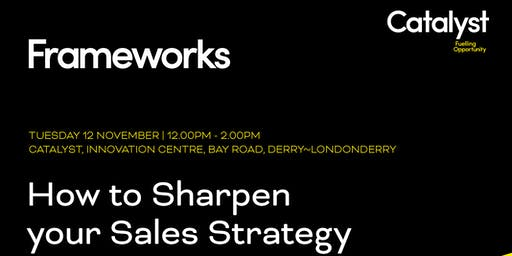 Frameworks in the North West: How to Sharpen your Sales Strategy