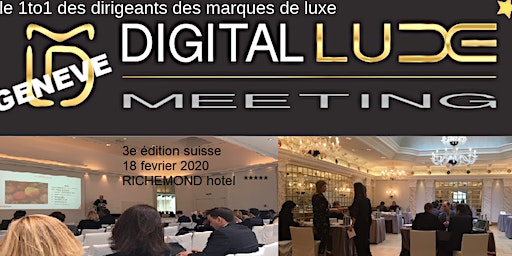 DIGITAL LUXE MEETING 2020 > GENEVE N°3