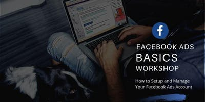 Facebook Ads BASICS Workshop - How to Setup and Manage Your Facebook Ads Account