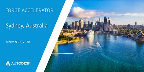Autodesk Forge Accelerator - Sydney, Australia (March 9-13, 2020) tickets