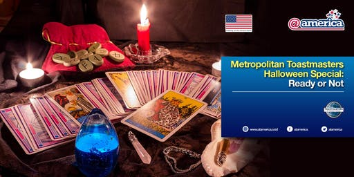 Metropolitan Toastmasters Halloween Special: Ready or Not