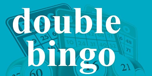 DOUBLE BINGO THURSDAY MAY 7, 2020