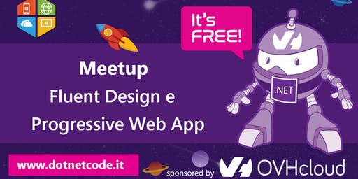 Fluent Design e Progressive Web App Meetup #AperiTech di DotNetCode