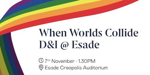 When Worlds Collide – D&I @ esade
