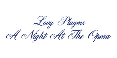 A Night at the Opera with the Long Players - EVENING PERFORMANCE tickets