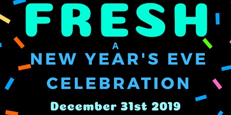 FRESH - a new year's eve party | Haus on the Hill tickets