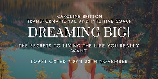Dreaming Big Workshop at ToasT Oxted