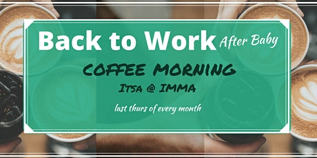 Back to Work After Baby - Coffee Morning tickets