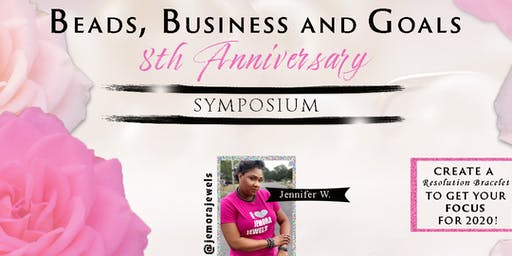 Beads, Business, and Goals 8th Anniversary Symposium
