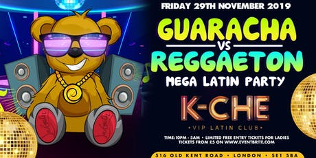 "GUARACHA VS REGGAETON ""LONDON'S MEGA LATIN PARTY"" @ K-CHE VIP LATIN CLUB tickets"