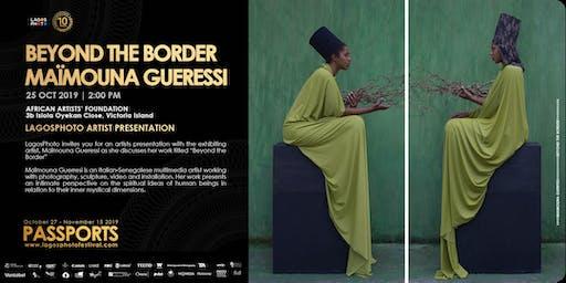 Beyond The Border: Maïmouna Gueressi
