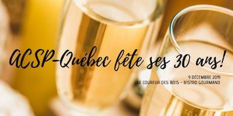 Célébrons ensemble les 30 ans de l'ACSP-Québec! tickets