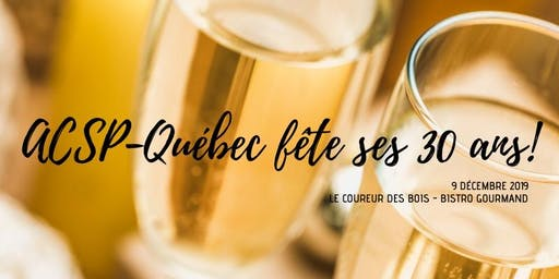 Célébrons ensemble les 30 ans de l'ACSP-Québec!